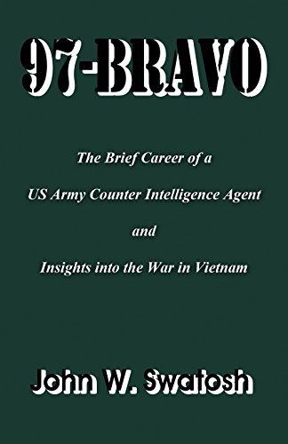 97-Bravo: A Personal Story of the Brief Career of an Army Counter Intelligence Agent: John W. ...