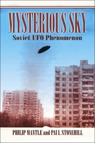 Mysterious Sky: Soviet UFO Phenomenon Mantle, Philip