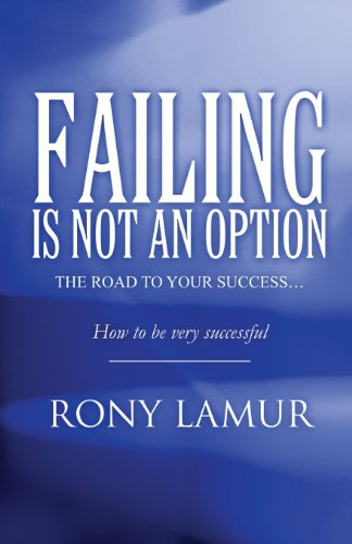 9781424106257: Failing Is Not an Option: The Road to Your Success...: How to Be Very Successful