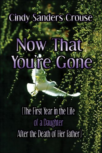 Now that You're Gone: The First Year: Crouse, Cindy Sanders