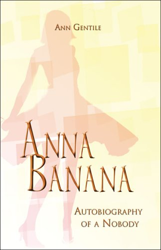9781424107414: Anna Banana: Autobiography of a Nobody