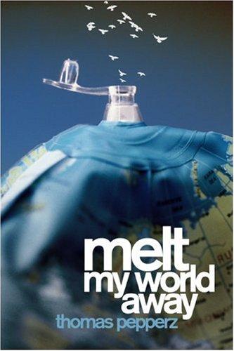 9781424108428: Melt My World Away