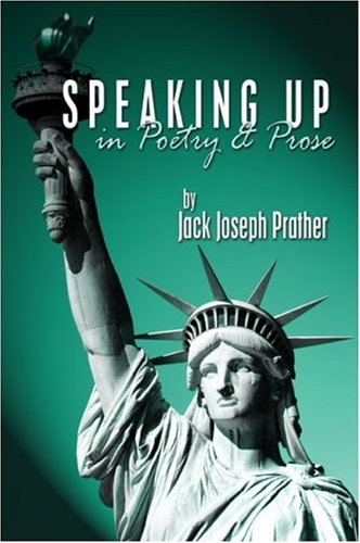 SPEAKING UP in Poetry & Prose: Prather, Jack Joseph