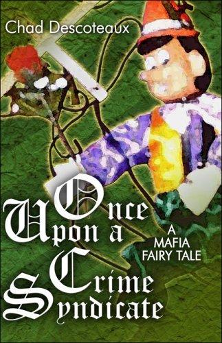 9781424108930: Once Upon A Crime Syndicate: a mafia fairy tale