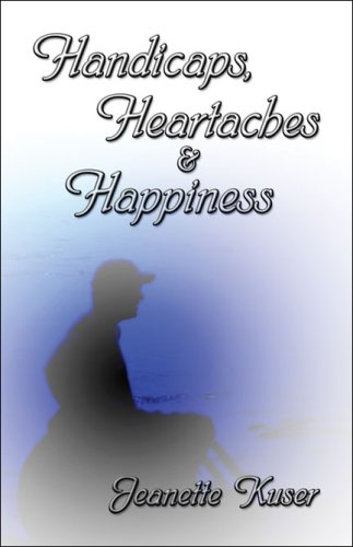 9781424109326: Handicaps, Heartaches & Happiness