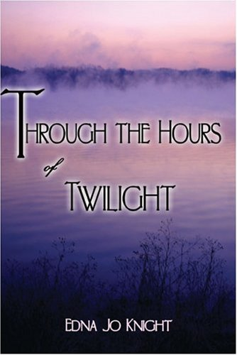 9781424109791: Through the Hours of Twilight