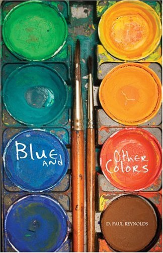 Blue and Other Colors: Reynolds, D. Paul