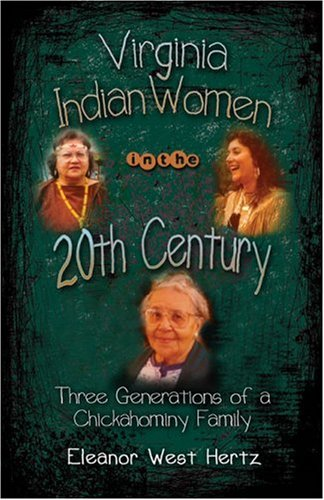 9781424110964: Virginia Indian Women in the 20th Century: Three Generations of a Chickahominy Family