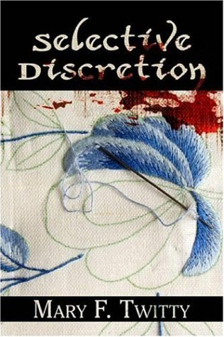 Selective Discretion: Twitty, Mary F.