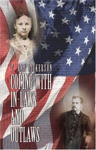 Coping with In-Laws and Outlaws: T. Ray Dickerson