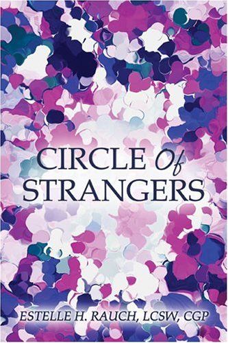 Circle of Strangers: Rauch LCSW CGP, Estelle H.
