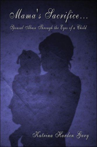 9781424114498: Mama's Sacrifice...: Spousal Abuse Through the Eyes of a Child