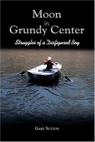 9781424114917: Moon in Grundy Center: Struggles of a Disfigured Boy