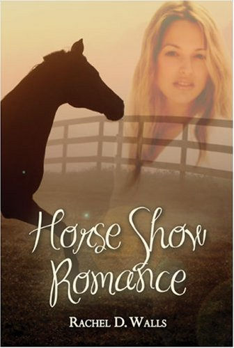 Horse Show Romance: Walls, Rachel D.