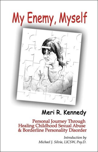 9781424115945: My Enemy, Myself: Personal Journey through Healing Childhood Sexual Abuse & Borderline Personality Disorder
