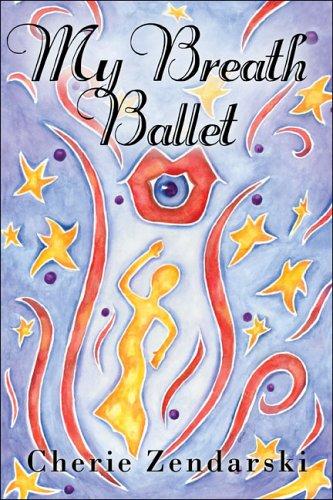 9781424119059: My Breath Ballet