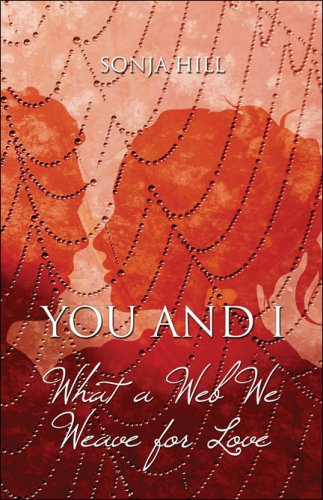9781424119523: You and I: What a Web We Weave for Love