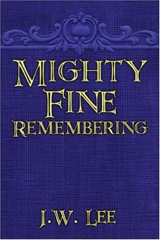 9781424120017: Mighty Fine Remembering