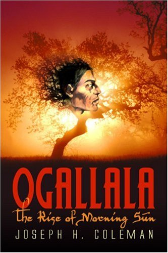 9781424121540: Ogallala: The Rise of Morning Sun