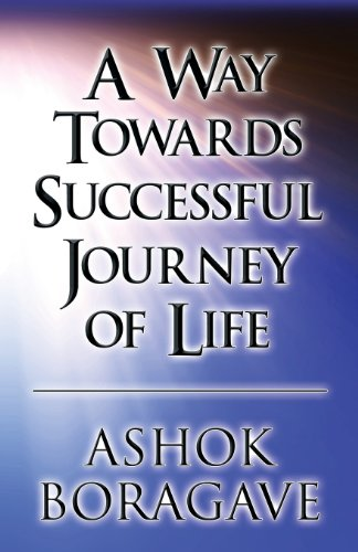 9781424121595: A Way Towards Successful Journey of Life