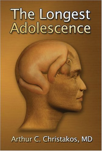 The Longest Adolescence: Christakos MD, Arthur C.