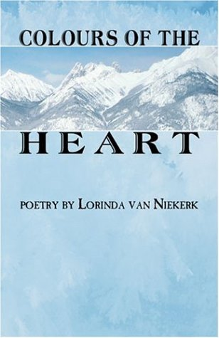 9781424122875: Colours of the Heart: poetry by Lorinda van Niekerk
