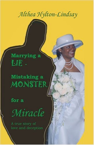 9781424123117: Marrying a LIE: Mistaking a MONSTER for a MIRACLE