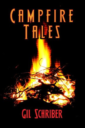 Campfire Tales: Gil Schriber