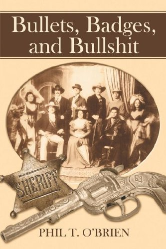 Bullets, Badges, and Bullshit (1424124255) by O'Brien, Phil T.