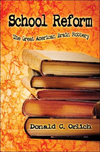 9781424125739: School Reform: The Great American Brain Robbery