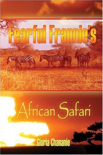 9781424126170: Fearful Frannie's African Safari