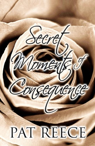 Secret Moments of Consequence: Pat Reece