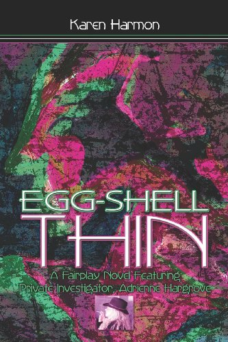 9781424130931: Egg-Shell Thin: A Fairplay Novel Featuring Private Investigator Adrienne Hargrove