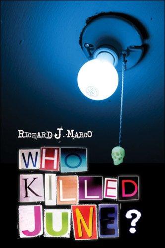 Who Killed June?: Marco, Richard J.