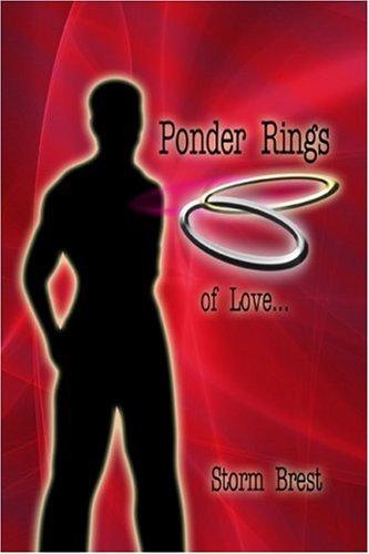 Ponder Rings: of Love.: Storm Brest