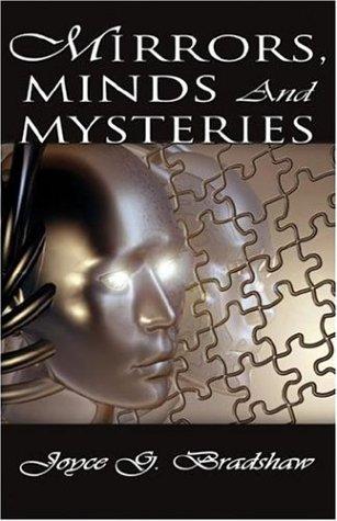 Mirrors, Minds and Mysteries: Joyce G. Bradshaw