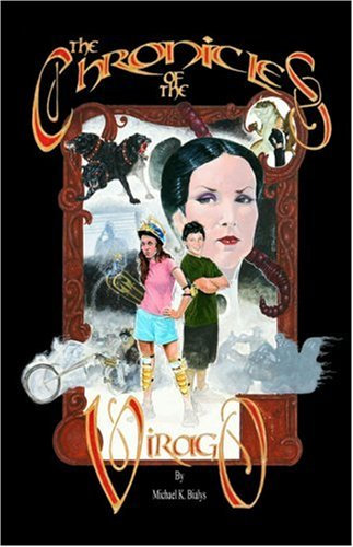 The Chronicles of the Virago: Book 1 The Novus: Bialys, Michael K.
