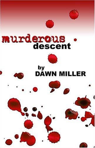 Murderous Descent: Dawn Miller