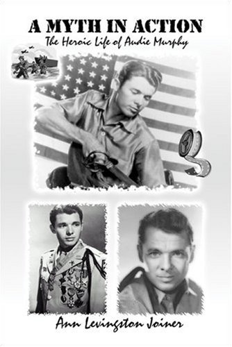 9781424137022: A Myth in Action: The Heroic Life of Audie Murphy