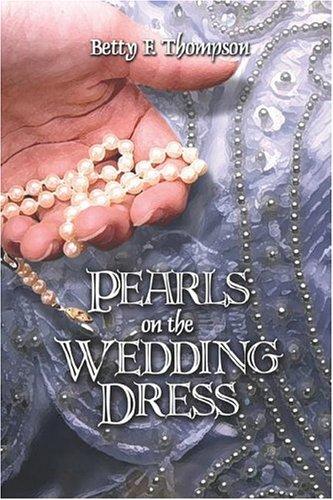 Pearls on the Wedding Dress: Betty F. Thompson