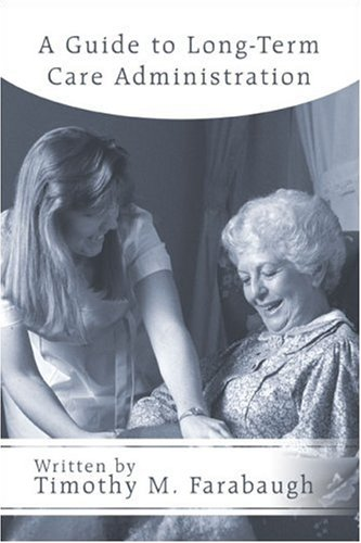 9781424140107: A Guide to Long-Term Care Administration