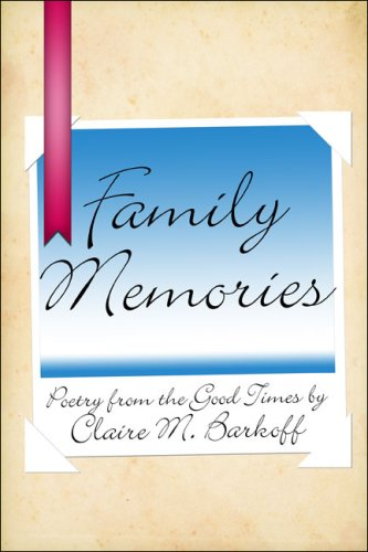 Family Memories: Barkoff, Claire M.
