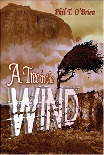 A Tree in the Wind (9781424142156) by Phil T. O'Brien