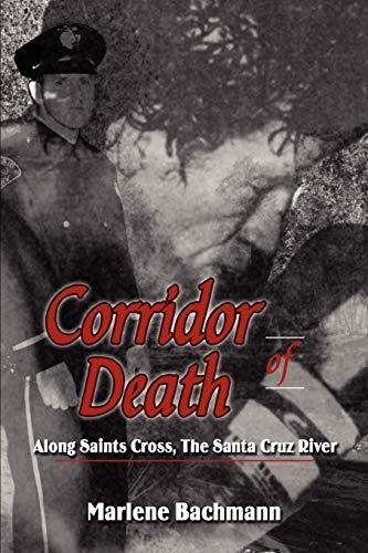 9781424142309: Corridor of Death: Along Saints Cross, The Santa Cruz River