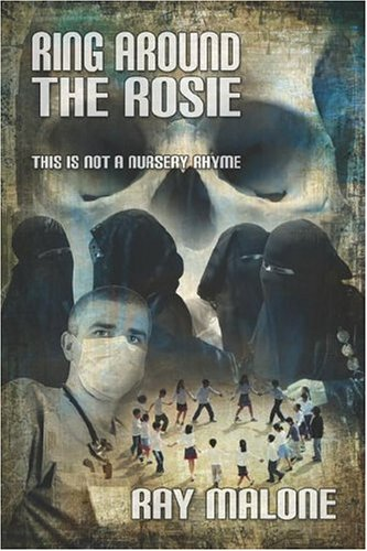 Ring Around the Rosie: This Is Not a Nursery Rhyme - Bioterrorism: Ray Malone
