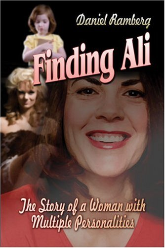 Finding Ali: The Story of a Woman with Multiple Personalities: Ramberg, Daniel