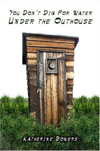 9781424144402: You Don't Dig for Water Under the Outhouse