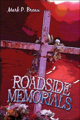 Roadside Memorials: Breau, Mark P.