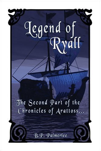 9781424148387: Legend of Ryall: The Second Part of the Chronicles of Arattoss...