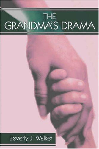 9781424149506: The Grandma's Drama